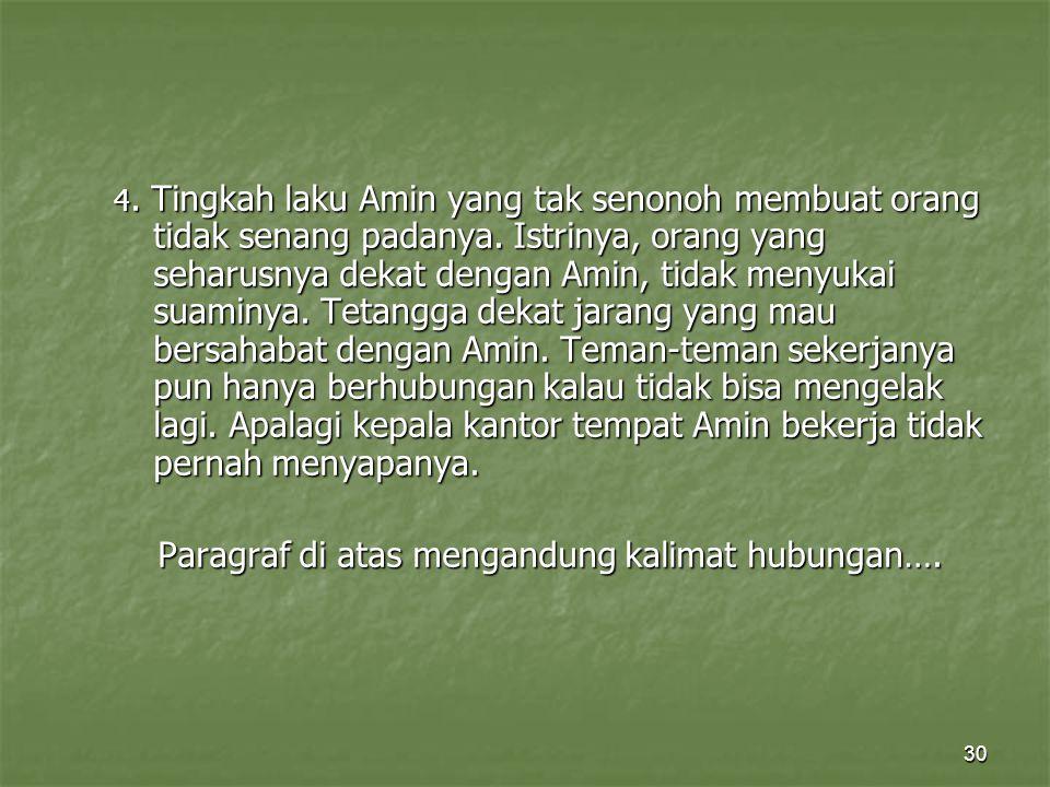 30 4. Tingkah laku Amin yang tak senonoh membuat orang tidak senang padanya. Istrinya, orang yang seharusnya dekat dengan Amin, tidak menyukai suaminy