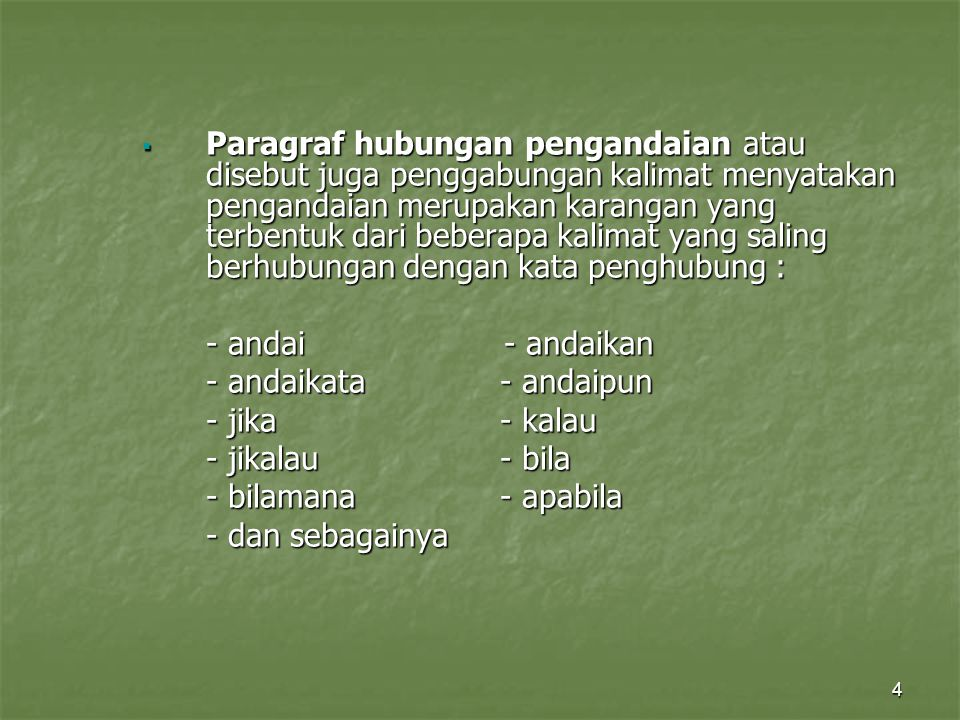 4  Paragraf hubungan pengandaian atau disebut juga penggabungan kalimat menyatakan pengandaian merupakan karangan yang terbentuk dari beberapa kalima