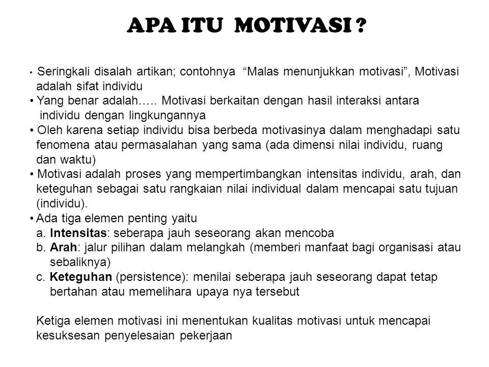 """APA ITU MOTIVASI ? Seringkali disalah artikan; contohnya """"Malas menunjukkan motivasi"""", Motivasi adalah sifat individu Yang benar adalah….. Motivasi be"""