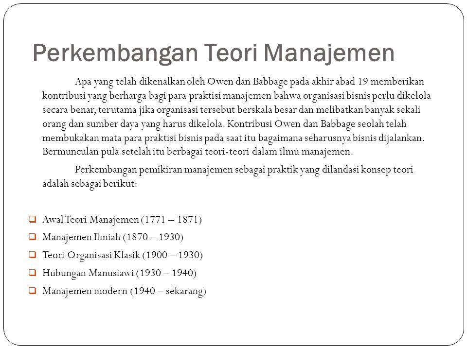Teori Manajemen Ilmiah (1870-1930) Salah satu tokoh teori manajemen ilmiah adalah Frederick Winslow Taylor.