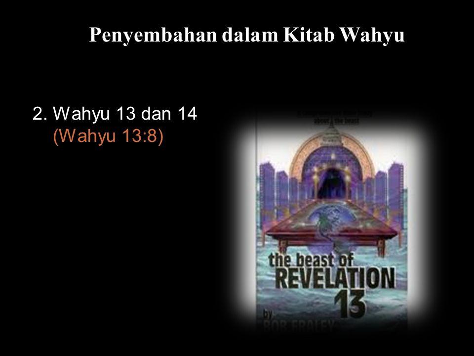 Bla Penyembahan dalam Kitab Wahyu 2. Wahyu 13 dan 14 (Wahyu 13:8)