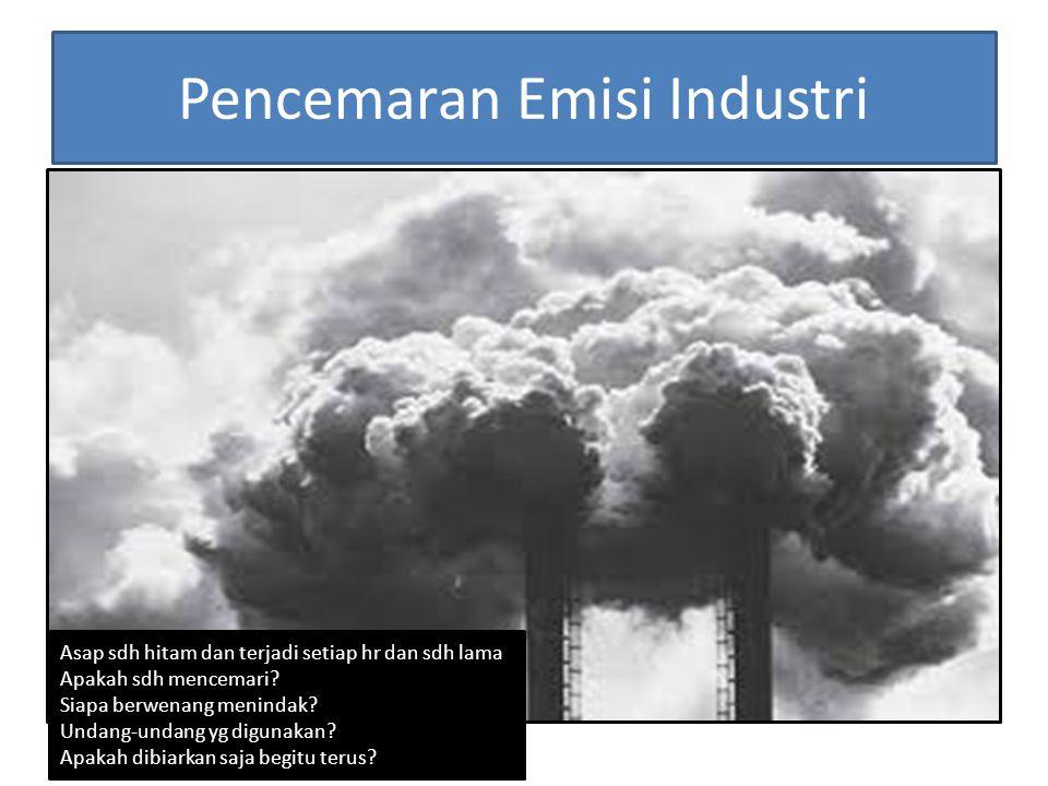 Pencemaran Emisi Industri Asap sdh hitam dan terjadi setiap hr dan sdh lama Apakah sdh mencemari.