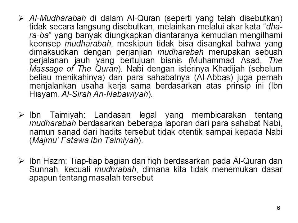 """6  Al-Mudharabah di dalam Al-Quran (seperti yang telah disebutkan) tidak secara langsung disebutkan, melainkan melalui akar kata """"dha- ra-ba"""" yang ba"""