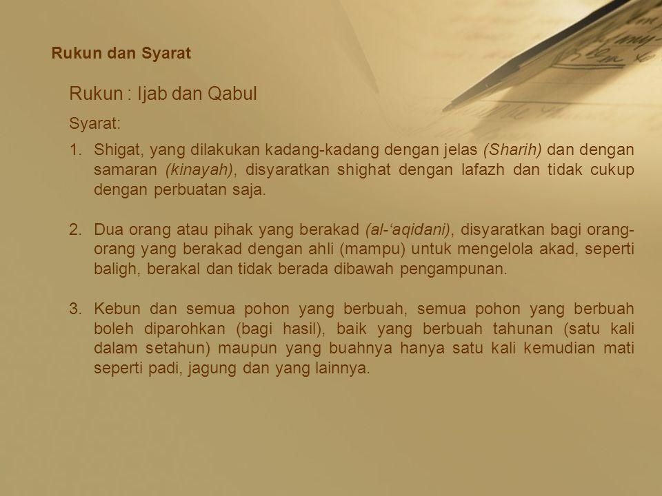 Rukun dan Syarat Rukun : Ijab dan Qabul Syarat: 1.Shigat, yang dilakukan kadang-kadang dengan jelas (Sharih) dan dengan samaran (kinayah), disyaratkan