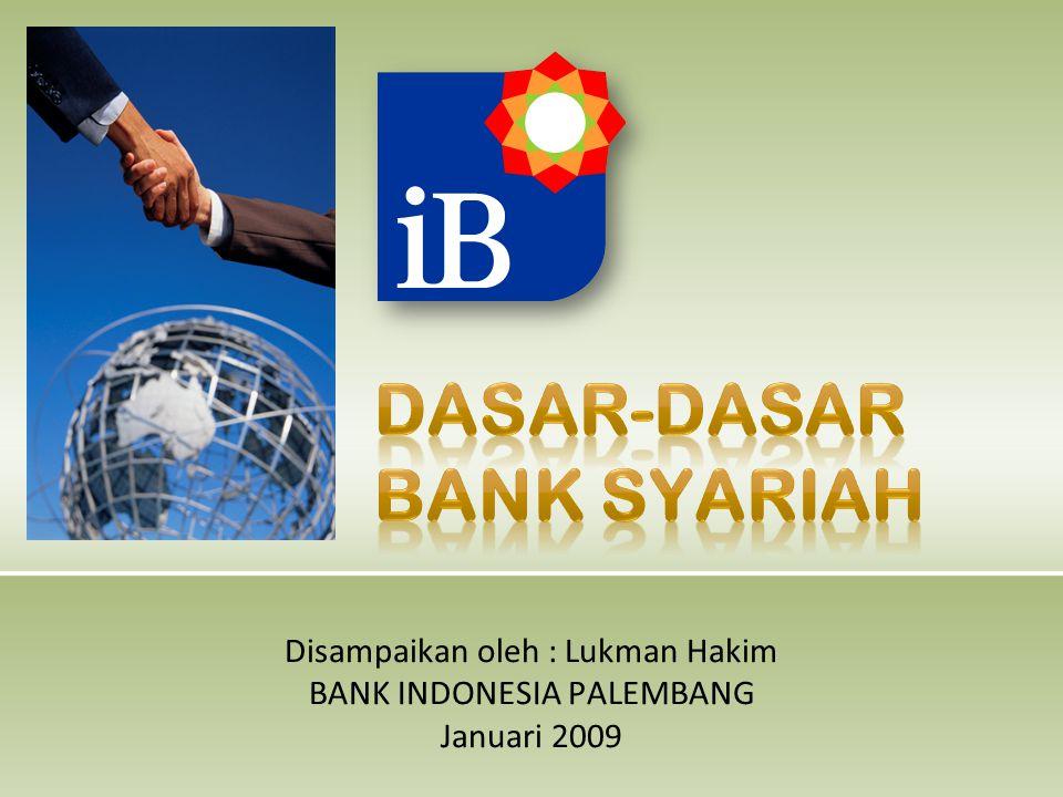 Disampaikan oleh : Lukman Hakim BANK INDONESIA PALEMBANG Januari 2009
