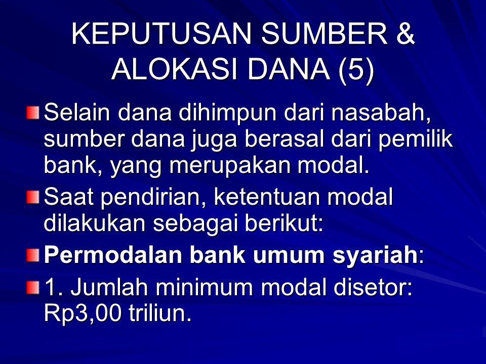 KEPUTUSAN SUMBER & ALOKASI DANA (4) 1. Pemilik dana menetapkan syarat penyaluran dana. 2. Sebagai tanda bukti simpanan, bank menerbitkan bukti simpana