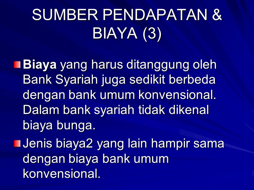 SUMBER PENDAPATAN & BIAYA (2) Jasa perbankan yang ditawarkan oleh bank syariah dan menghasilkan fee meliputi: 1. Wakalah (arranger, agency): 2. Sharf