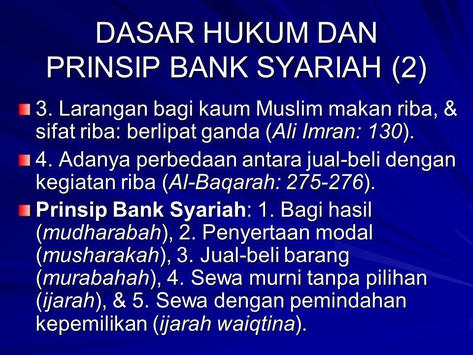 DASAR HUKUM DAN PRINSIP BANK SYARIAH (1) Hukum tentang larangan riba: 1. Riba tidak akan menambah kekayaan individu maupun negara, namun sebaliknya ju