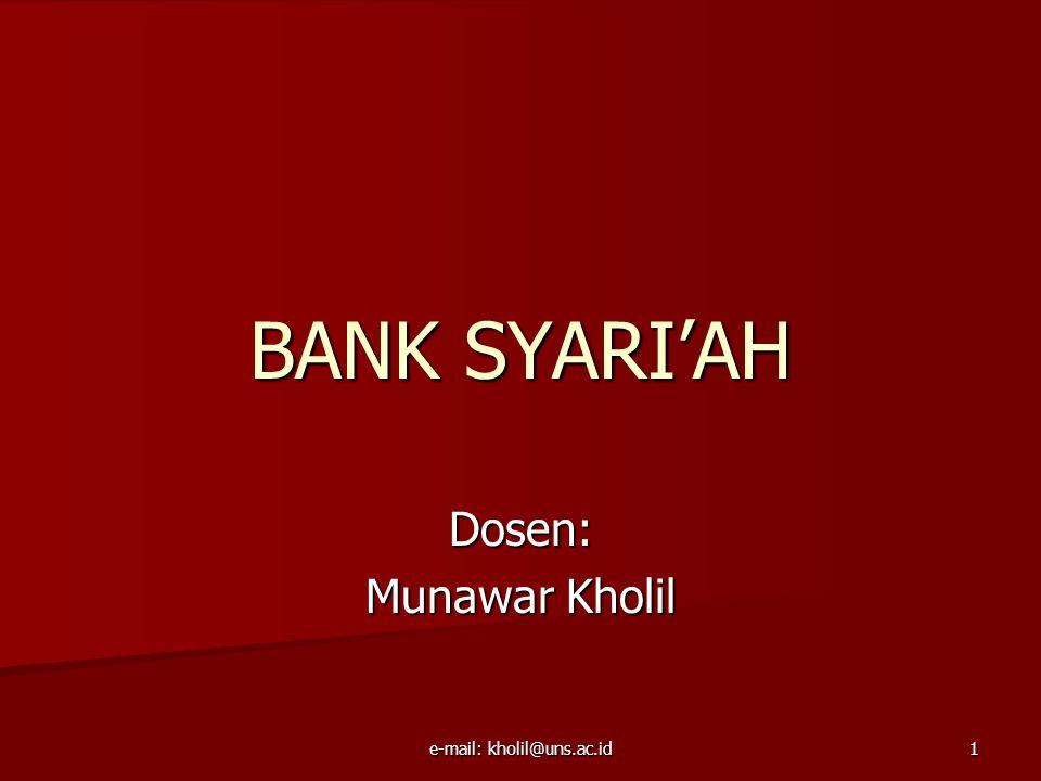 e-mail: kholil@uns.ac.id 1 BANK SYARI'AH Dosen: Munawar Kholil