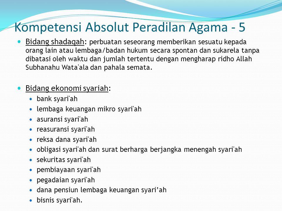 Kompetensi Absolut Peradilan Agama - 5 Bidang shadaqah: perbuatan seseorang memberikan sesuatu kepada orang lain atau lembaga/badan hukum secara spont