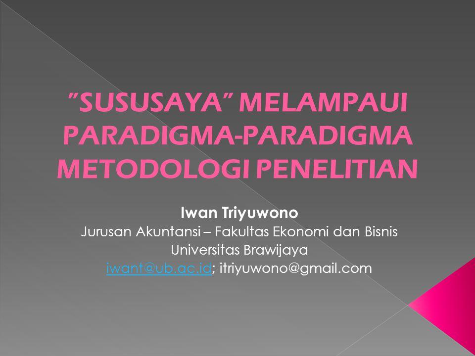Iwan Triyuwono Jurusan Akuntansi – Fakultas Ekonomi dan Bisnis Universitas Brawijaya iwant@ub.ac.idiwant@ub.ac.id; itriyuwono@gmail.com