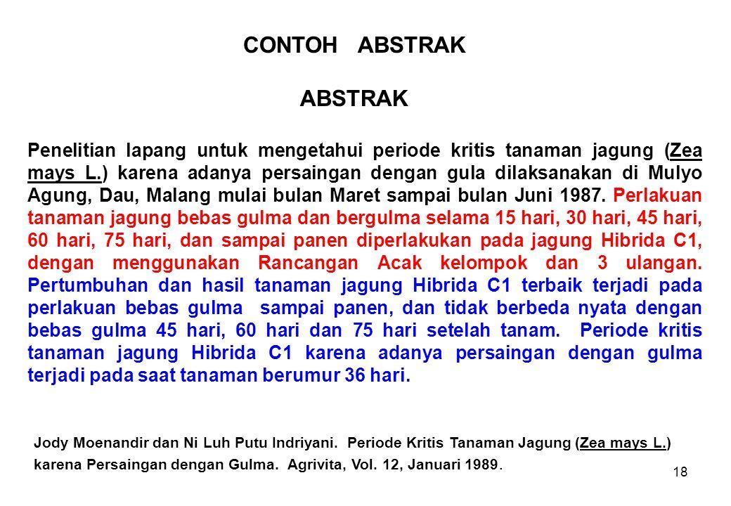 17 Abstrak dapat dibedakan menjadi dua tipe : 1.Abstrak yang indikatif, bila penyajiannya terutama ditujukan supaya pembaca dapat menetukan sikap perl