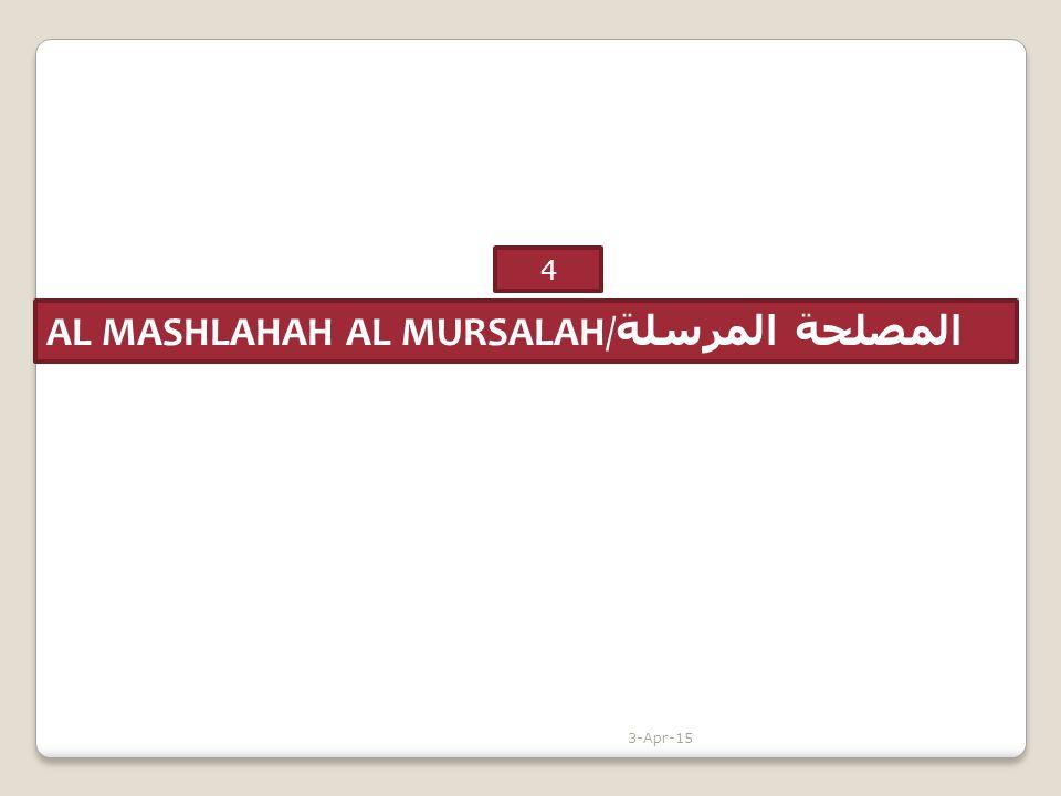 AL MASHLAHAH AL MURSALAH/ المصلحة المرسلة 4 3-Apr-15