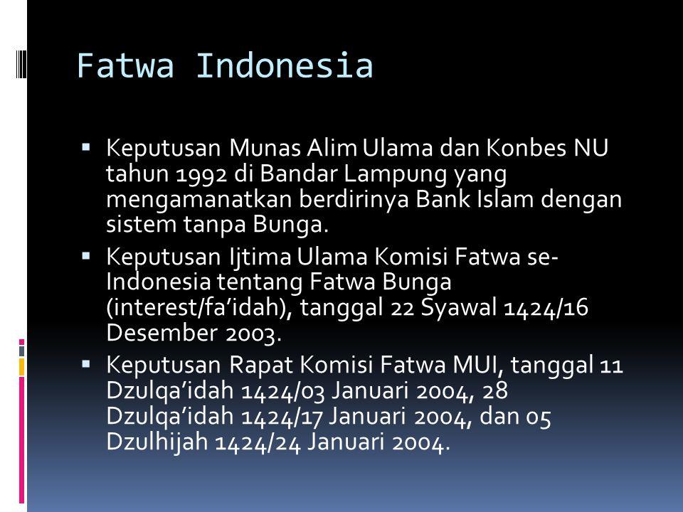 Fatwa Indonesia  Keputusan Munas Alim Ulama dan Konbes NU tahun 1992 di Bandar Lampung yang mengamanatkan berdirinya Bank Islam dengan sistem tanpa B
