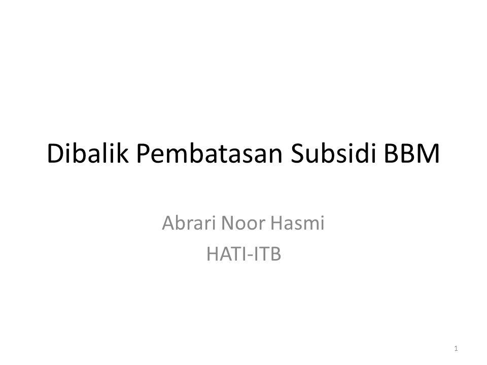Dibalik Pembatasan Subsidi BBM Abrari Noor Hasmi HATI-ITB 1