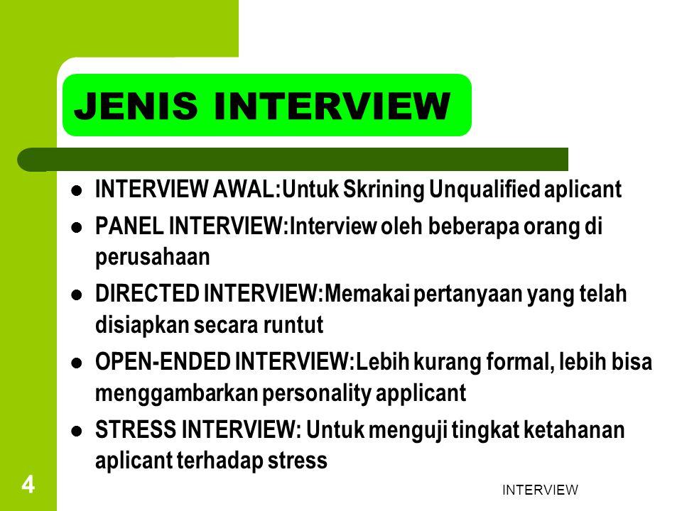 INTERVIEW 5 WHAT EMPLOYER LOOK FOR Mencari karyawan yg bisa menangani masalah dan cocok dengan perusahaan Perusahaan mencarinya dengan melihat:(pengalaman, iq, ketram-pilan berkom, antusias, kreatifitas, dan motivasi)