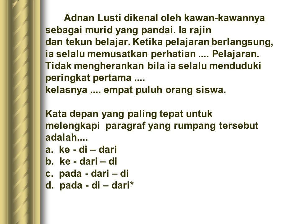 6. Kata depan antara berfungsi menunjukkan jarak. Contoh: -Lokasi perkemahan itu terletak antara Bogor dengan Jakarta. (jarak). -Tabrakan maut antara
