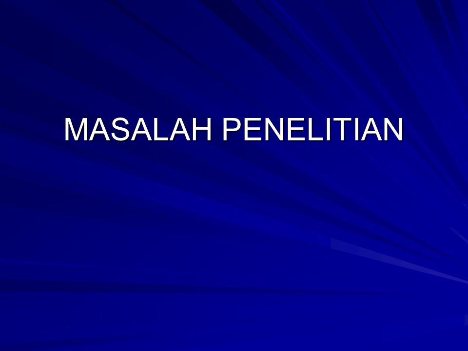 MASALAH PENELITIAN