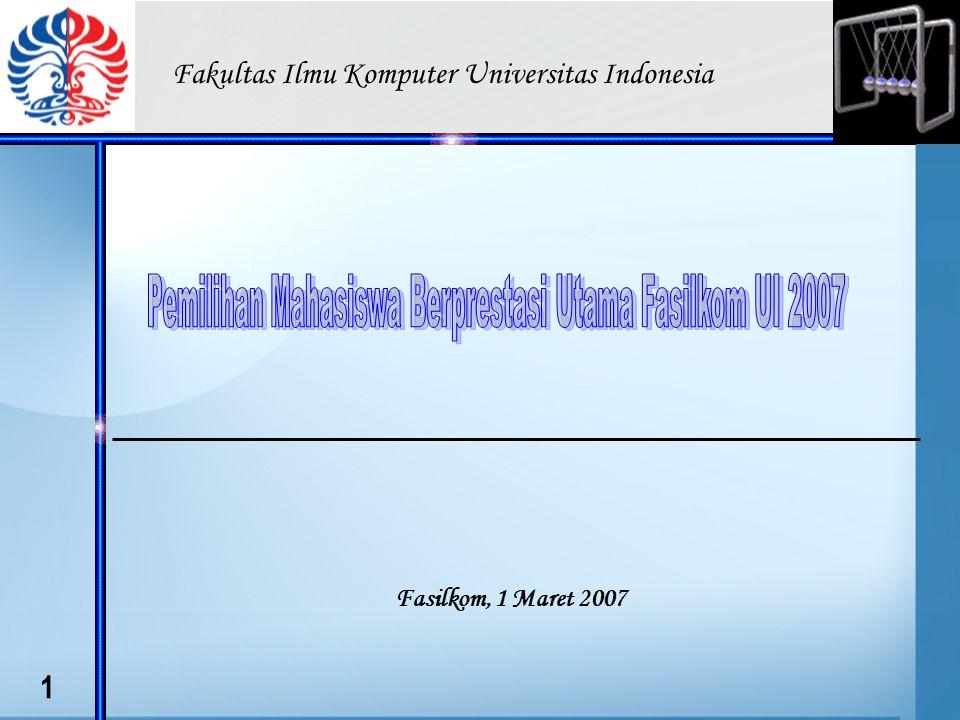 1 Fasilkom, 1 Maret 2007 Fakultas Ilmu Komputer Universitas Indonesia