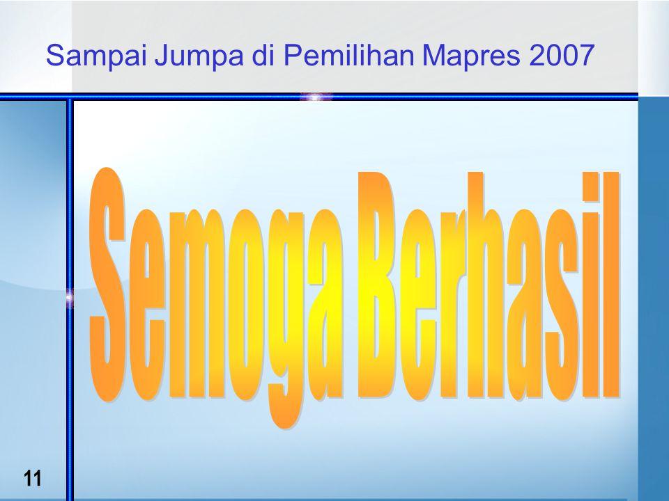 11 Sampai Jumpa di Pemilihan Mapres 2007