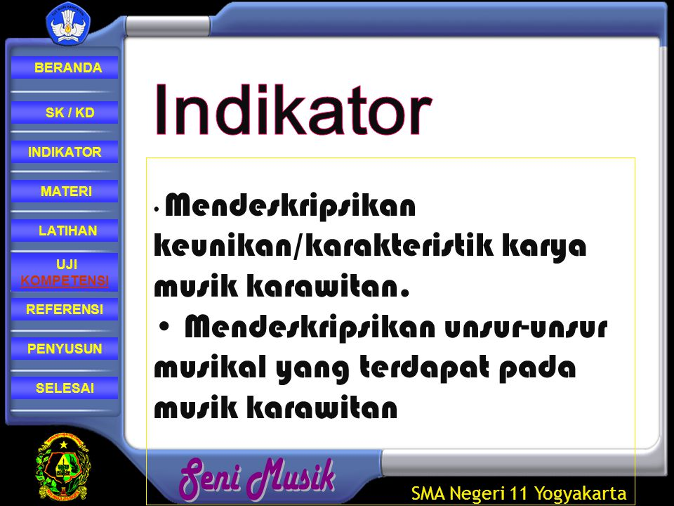 SMA Negeri 11 Yogyakarta REFERENSI LATIHAN MATERI PENYUSUN INDIKATOR SK / KD UJI KOMPETENSI BERANDA SELESAI  Yasa-swara terdiri dari instrument rebab, gender(barung dan penerus), gambang, suling, bonang, saron dan peking