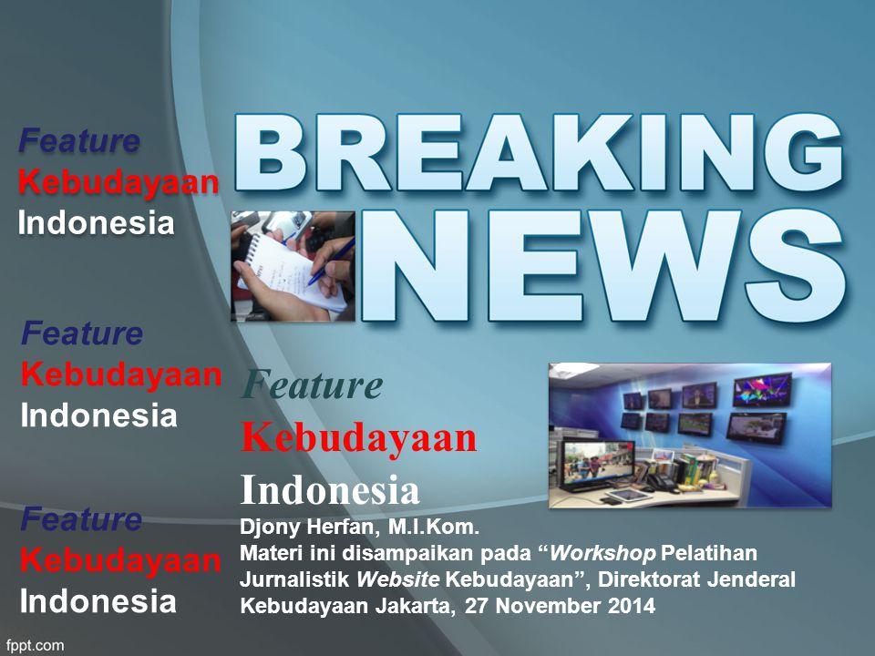 Feature Kebudayaan Indonesia Djony Herfan, M.I.Kom.