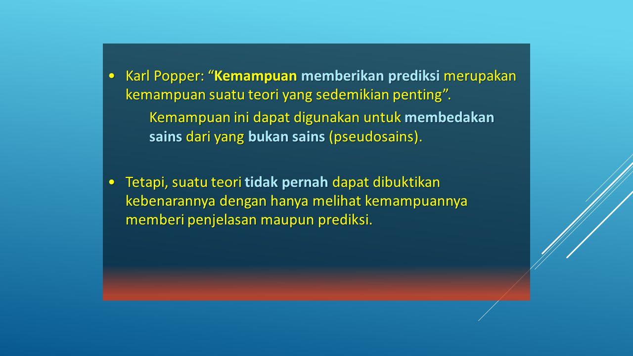 """Karl Popper: """"Kemampuan memberikan prediksi merupakan kemampuan suatu teori yang sedemikian penting"""".Karl Popper: """"Kemampuan memberikan prediksi merup"""