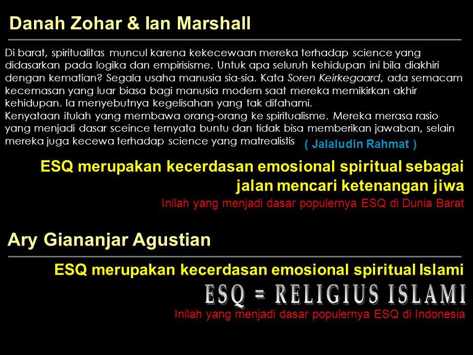 Danah Zohar & Ian Marshall Di barat, spiritualitas muncul karena kekecewaan mereka terhadap science yang didasarkan pada logika dan empirisisme.