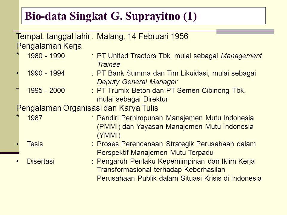 Bio-data Singkat G. Suprayitno (1) Tempat, tanggal lahir: Malang, 14 Februari 1956 Pengalaman Kerja * 1980 - 1990: PT United Tractors Tbk. mulai sebag