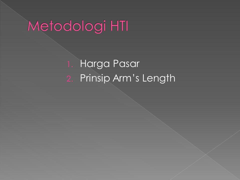 1. Harga Pasar 2. Prinsip Arm's Length