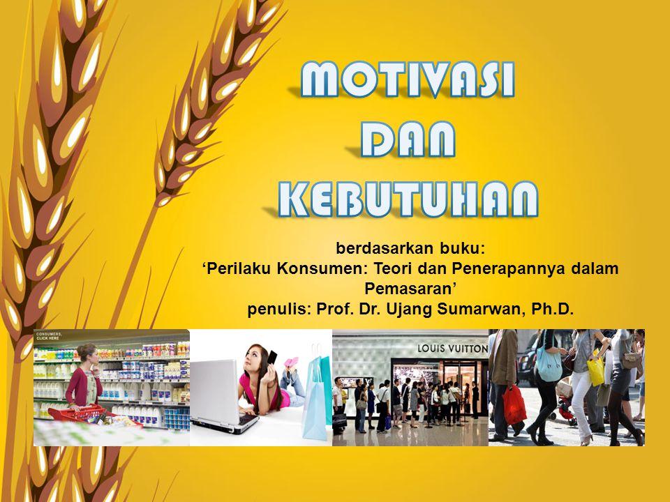 berdasarkan buku: 'Perilaku Konsumen: Teori dan Penerapannya dalam Pemasaran' penulis: Prof. Dr. Ujang Sumarwan, Ph.D.