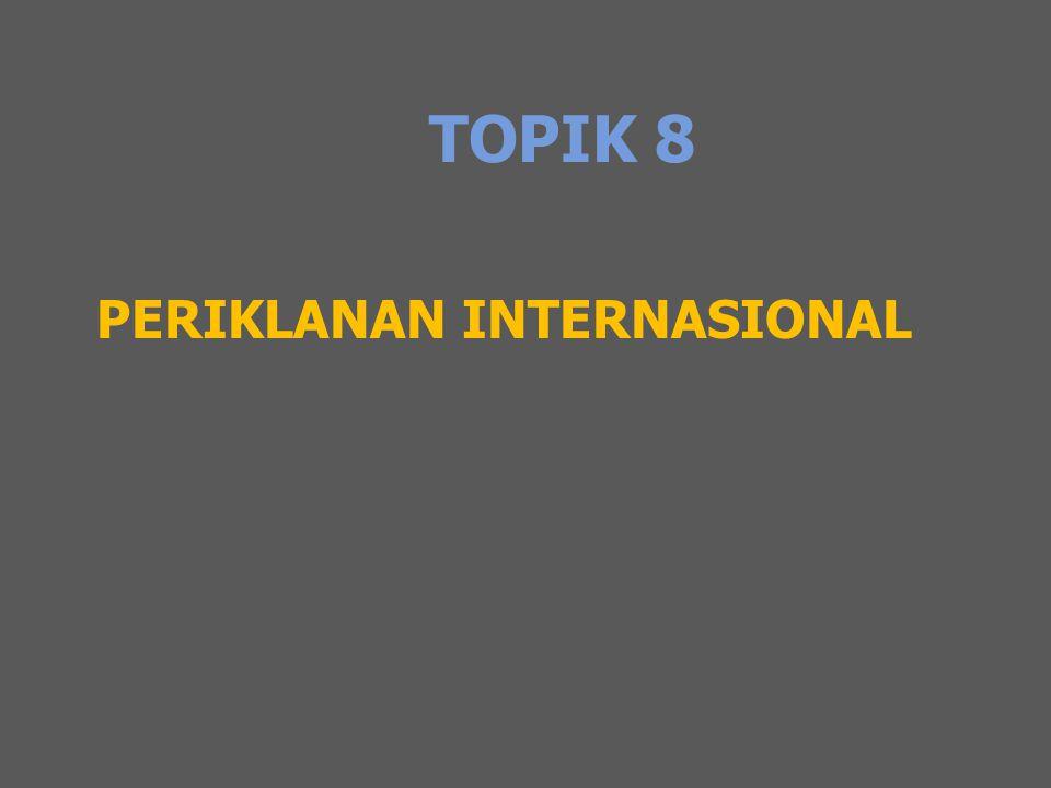 TOPIK 8 PERIKLANAN INTERNASIONAL