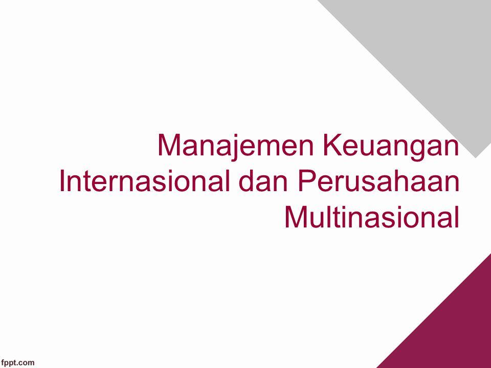 Manajemen Keuangan Internasional dan Perusahaan Multinasional