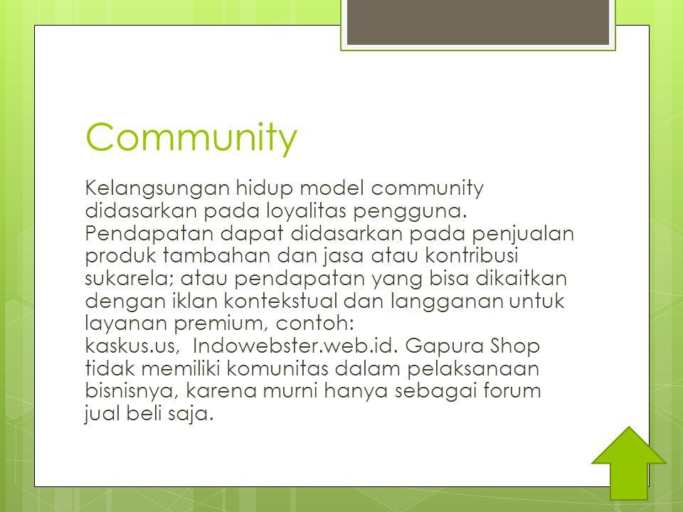 Community Kelangsungan hidup model community didasarkan pada loyalitas pengguna.