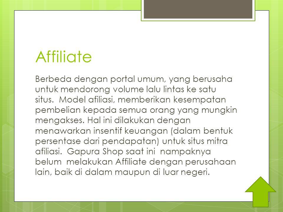 Affiliate Berbeda dengan portal umum, yang berusaha untuk mendorong volume lalu lintas ke satu situs.