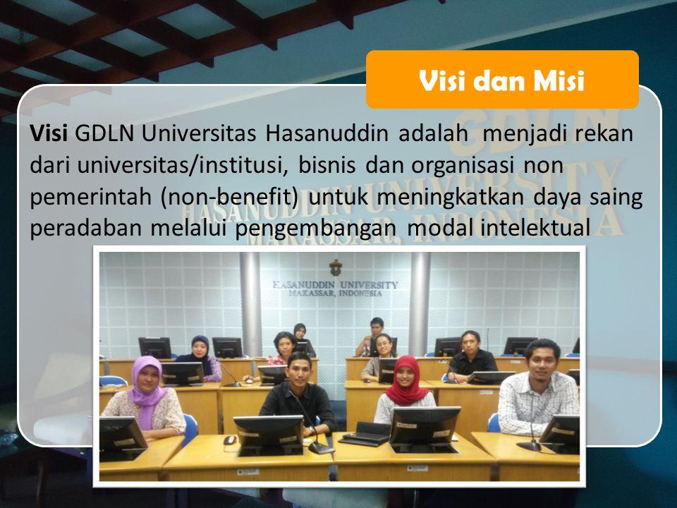 Visi dan Misi Visi GDLN Universitas Hasanuddin adalah menjadi rekan dari universitas/institusi, bisnis dan organisasi non pemerintah (non-benefit) unt