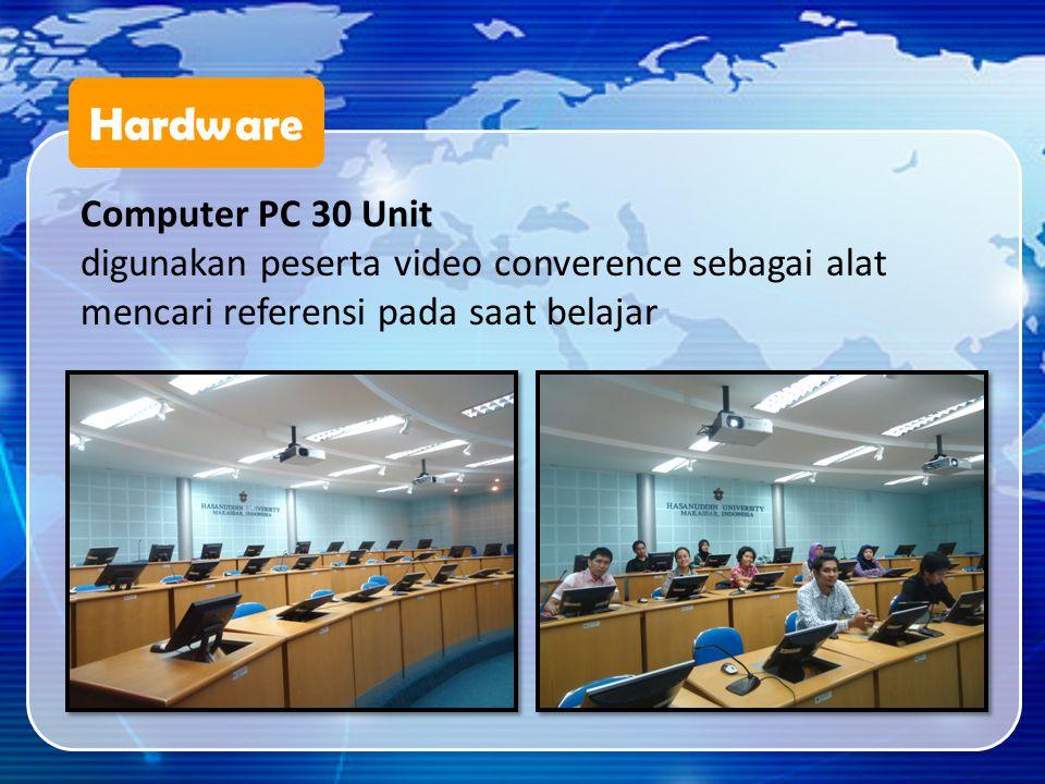 Hardware Computer PC 30 Unit digunakan peserta video converence sebagai alat mencari referensi pada saat belajar