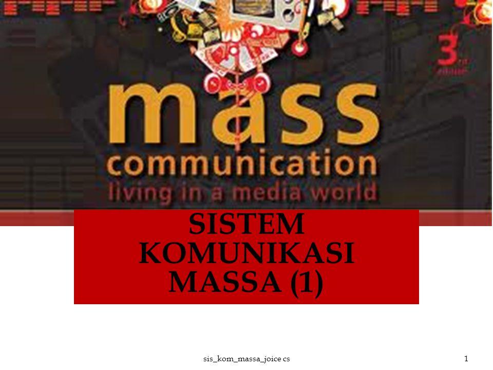 SISTEM KOMUNIKASI MASSA (1) 1sis_kom_massa_joice cs
