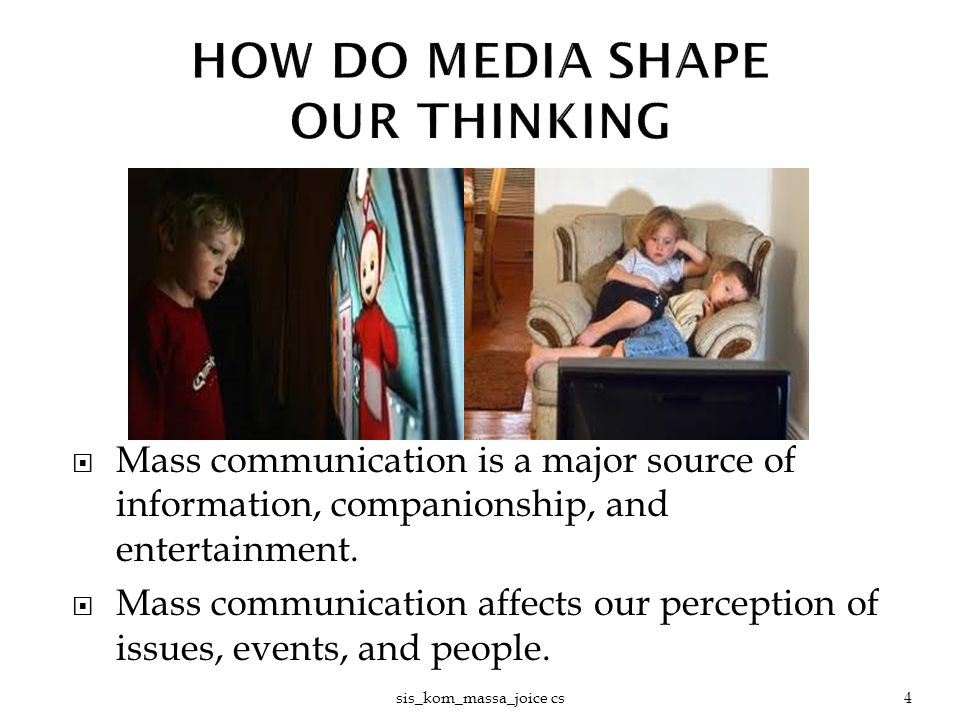  It does more than report information and entertain.