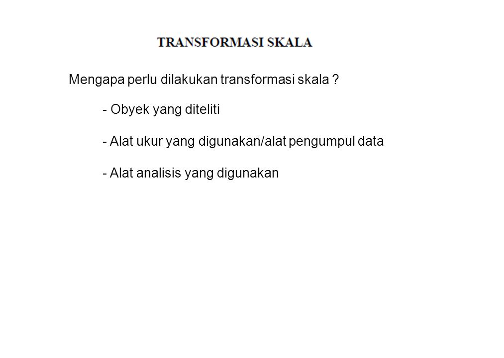 Mengapa perlu dilakukan transformasi skala .
