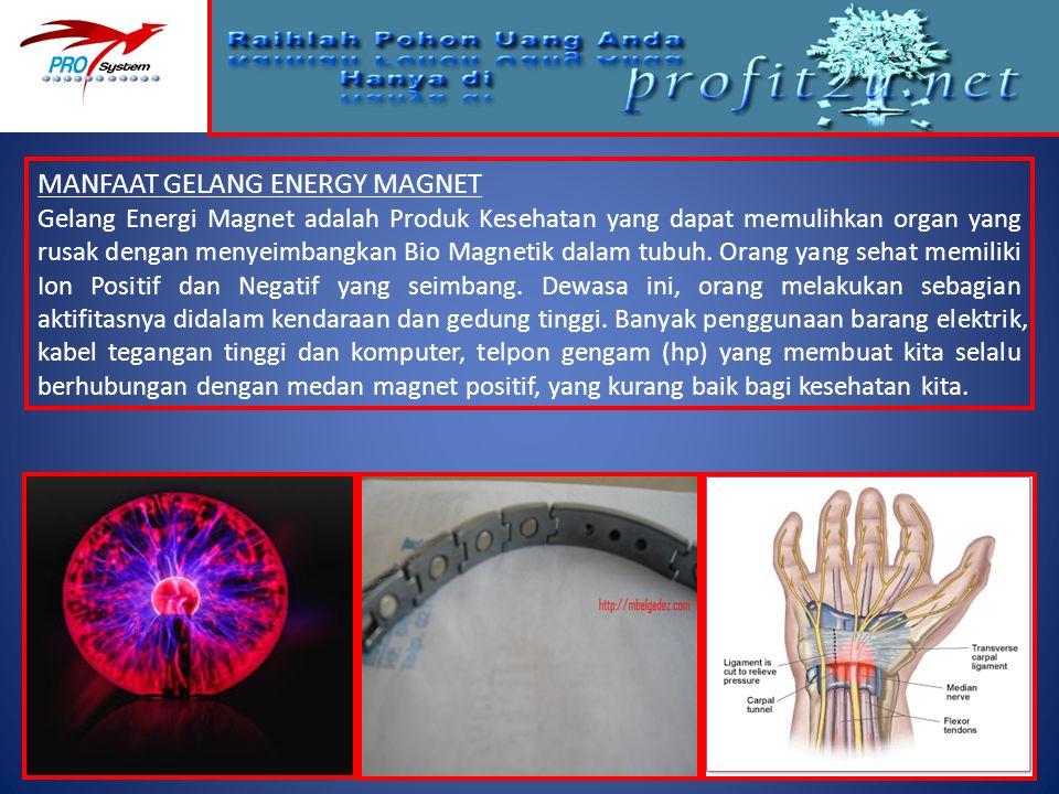 MANFAAT GELANG ENERGY MAGNET Gelang Energi Magnet adalah Produk Kesehatan yang dapat memulihkan organ yang rusak dengan menyeimbangkan Bio Magnetik da