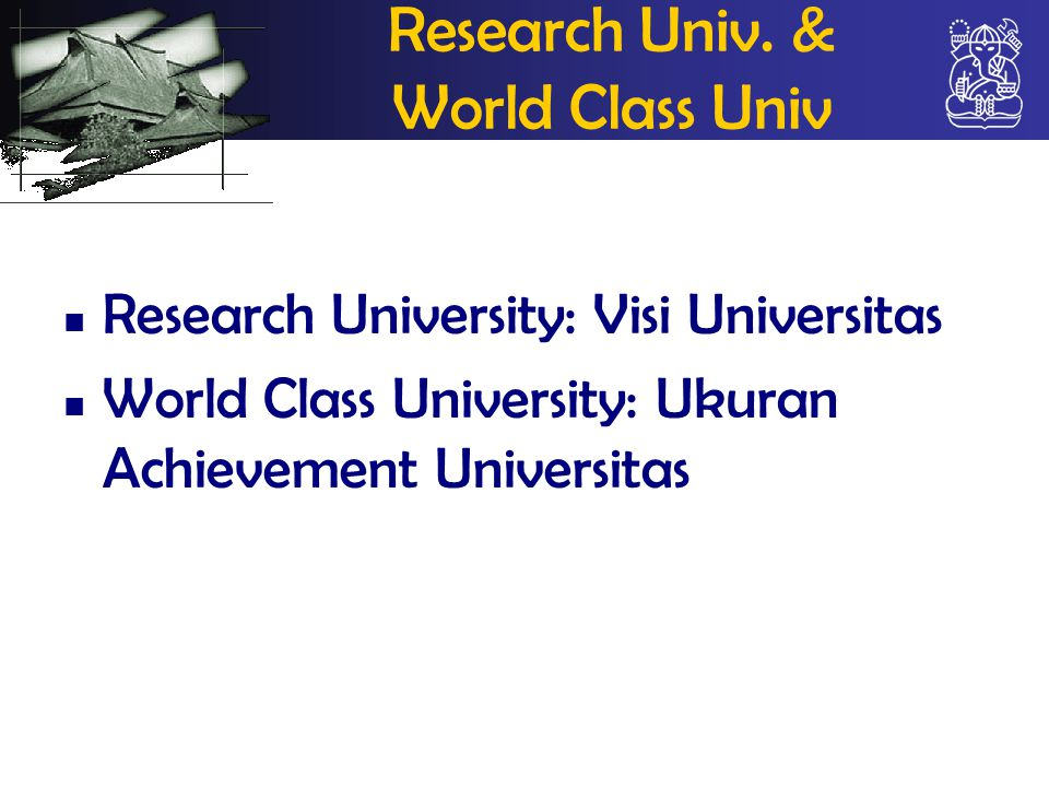 What is Research University (Boyer) Commitment to create new knowledge Research capability of faculty Graduate students & Post-doc fellows Research environment International orientation Interdisciplinary program Support a range of public arts programs
