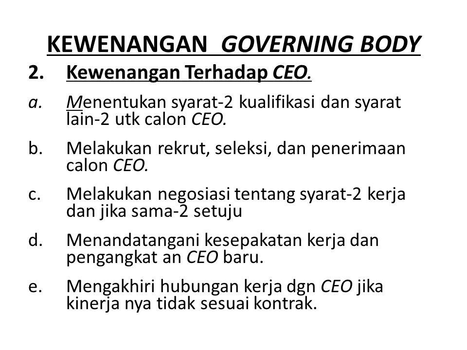 KEWENANGAN GOVERNING BODY 2.Kewenangan Terhadap CEO.