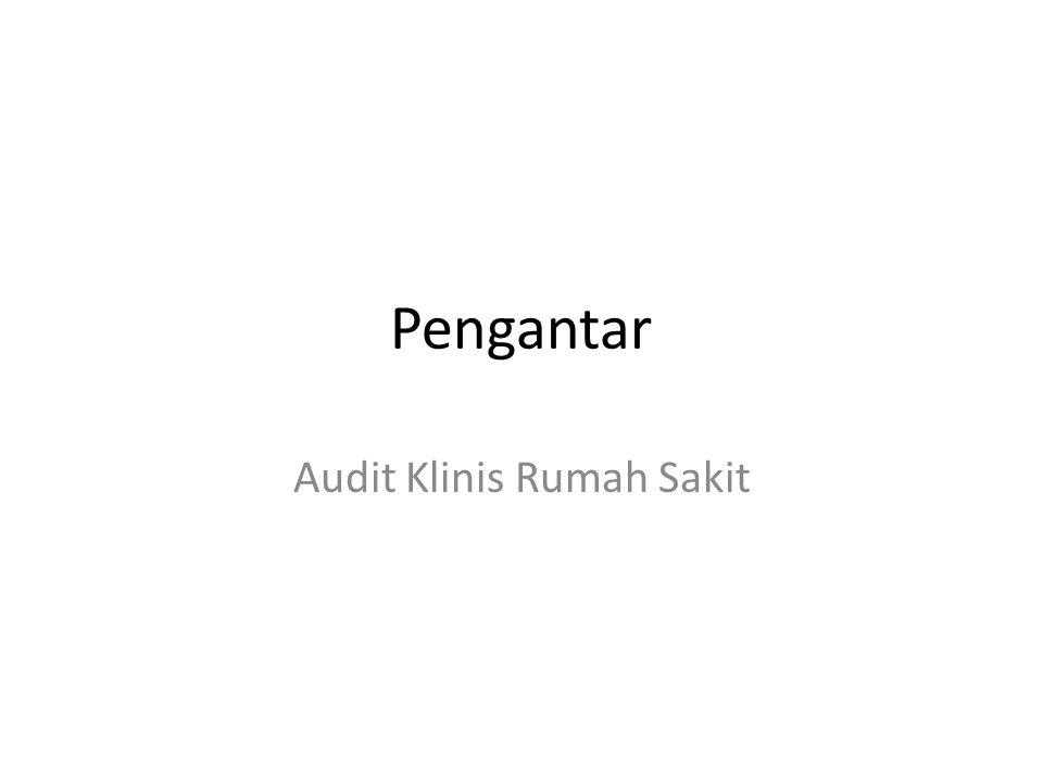 Pengantar Audit Klinis Rumah Sakit