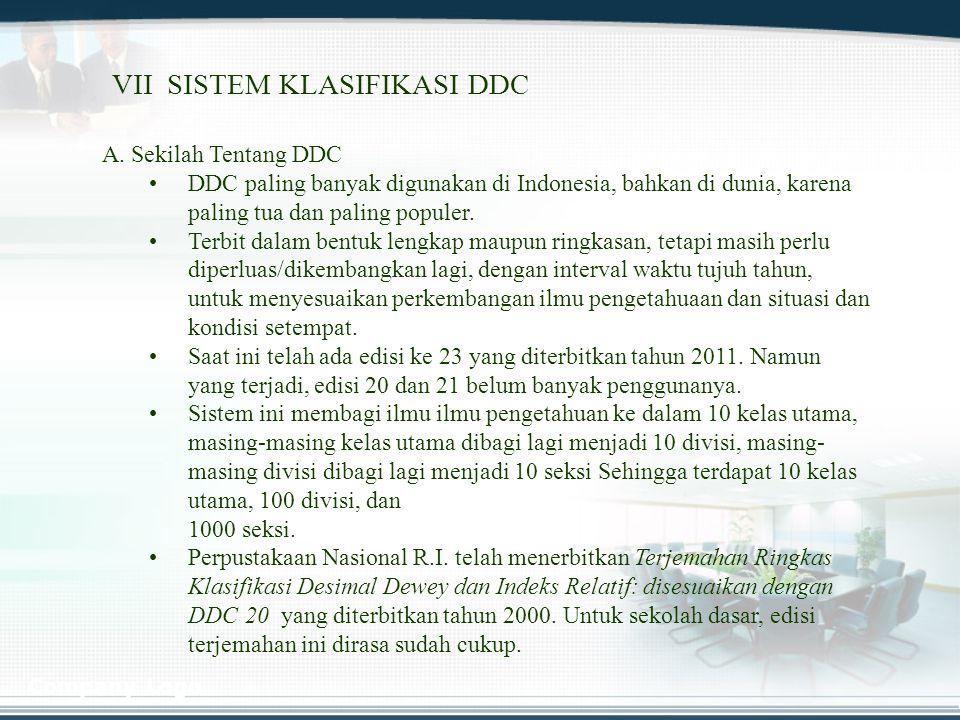 Company Logo A. Sekilah Tentang DDC DDC paling banyak digunakan di Indonesia, bahkan di dunia, karena paling tua dan paling populer. Terbit dalam bent