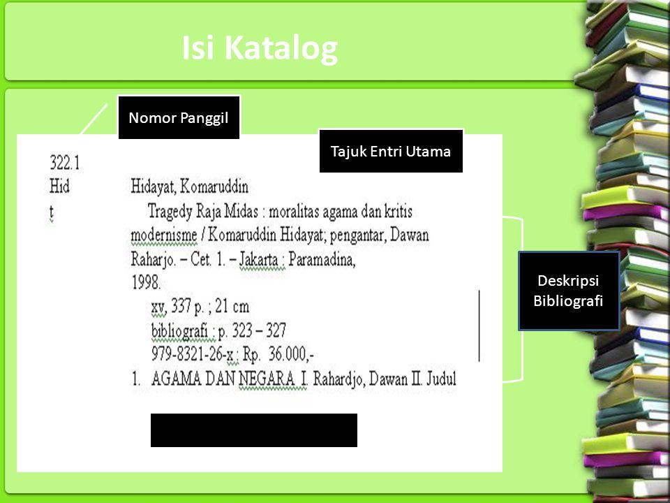 Isi Katalog Nomor Panggil Tajuk Entri Utama Deskripsi Bibliografi
