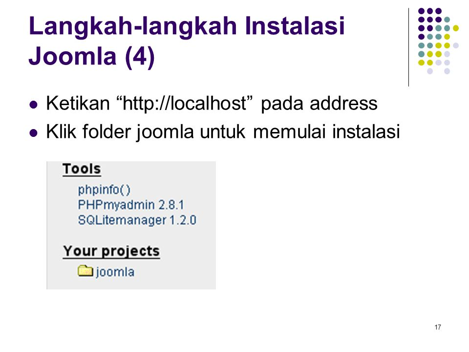 17 Langkah-langkah Instalasi Joomla (4) Ketikan http://localhost pada address Klik folder joomla untuk memulai instalasi
