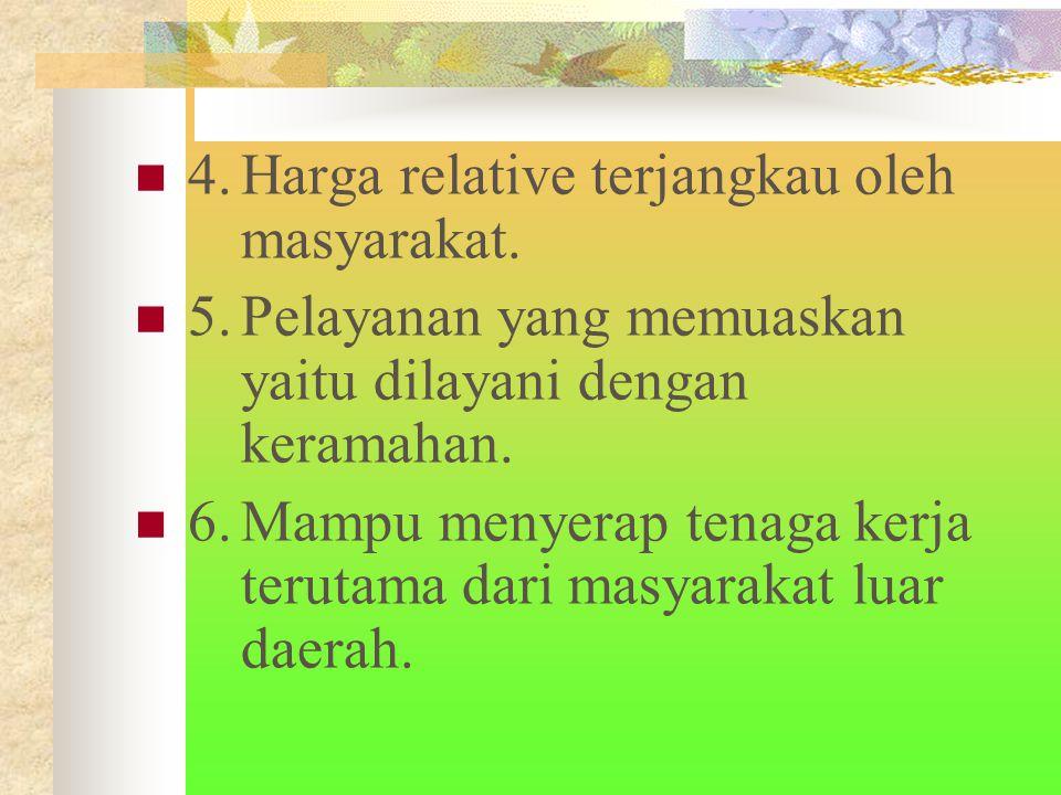 4.Harga relative terjangkau oleh masyarakat.