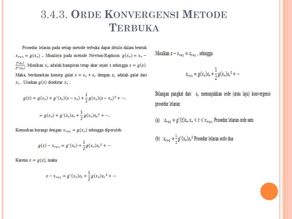 3.4.3. O RDE K ONVERGENSI M ETODE T ERBUKA