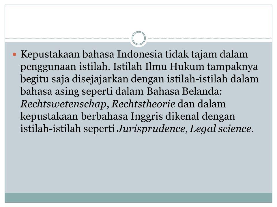 Kepustakaan bahasa Indonesia tidak tajam dalam penggunaan istilah.